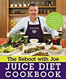 The Reboot with Joe Juice Diet Cookbook: Juice, Smoothie, and Plant-based Recipes Inspired by the Hit Documentary Fat, Sick, and Nearly...