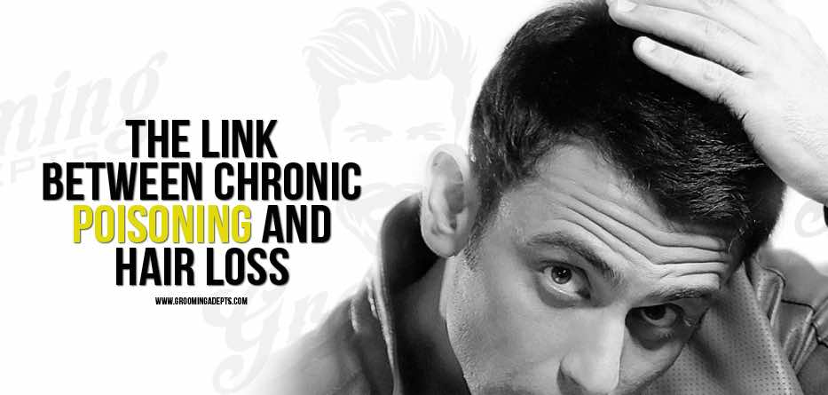 chronic poisoning and hair loss