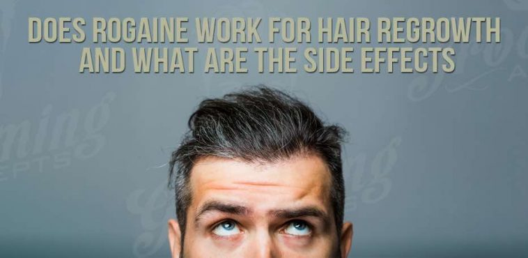 Does Rogaine Work For Hair Regrowth And What Are The Side
