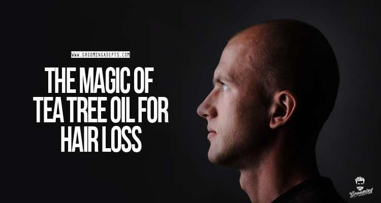 The Magic of tea tree oil for hair loss